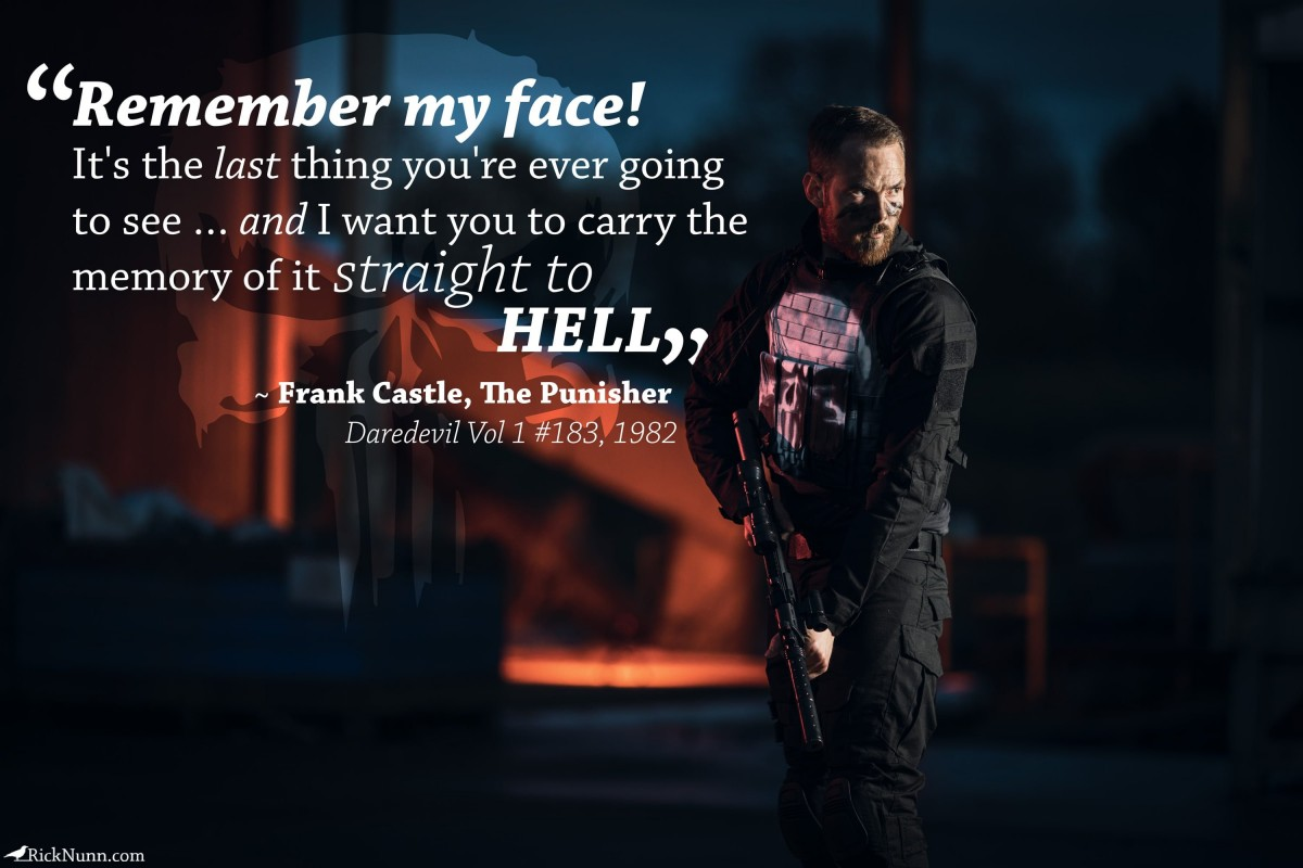 The Punisher Cosplay - The Punisher - Straight To Hell - Quoto Photographed by Rick Nunn